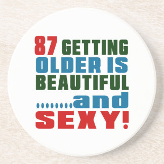 87 getting older is beautiful and sexy coasters