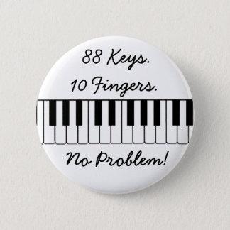 88 Keys., 10 Fingers., No Problem! 6 Cm Round Badge