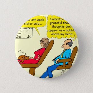 892 Private thought bubble therapist cartoon 6 Cm Round Badge