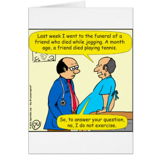 897 I don't exercise doctor patient cartoon Card