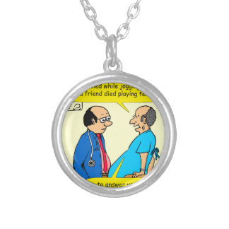 897 I don't exercise doctor patient cartoon Silver Plated Necklace