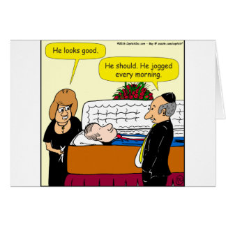 898 He looks good funeral cartoon Card