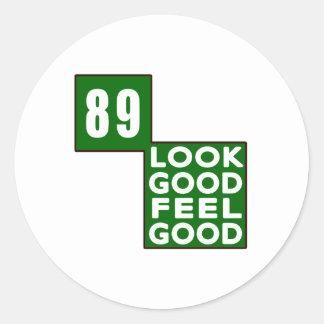 89 Look Good Feel Good Round Sticker