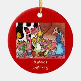 8 Maids a-Milking Ceramic Ornament