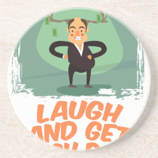 8th February - Laugh And Get Rich Day Beverage Coaster
