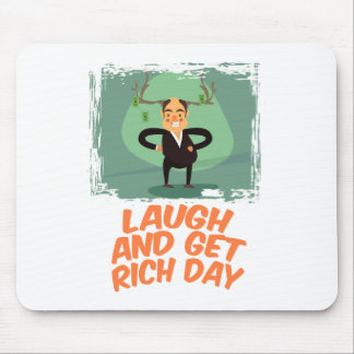 8th February - Laugh And Get Rich Day Mouse Pad