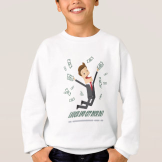 8th February - Laugh And Get Rich Day Sweatshirt