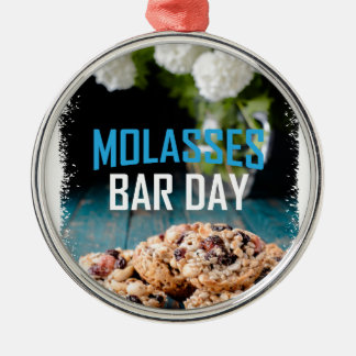 8th February - Molasses Bar Day - Appreciation Day Metal Ornament