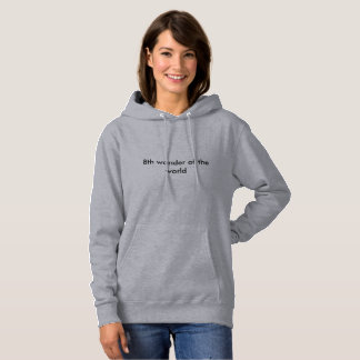 8th wonder off the world hoodie