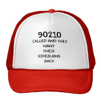90210 Called And They Want Their Sideburns Back Hats