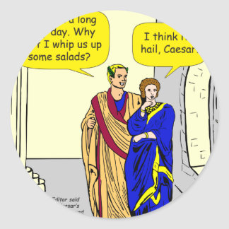 "902 Caesar ""I'll make a salad"" cartoon Classic Round Sticker"