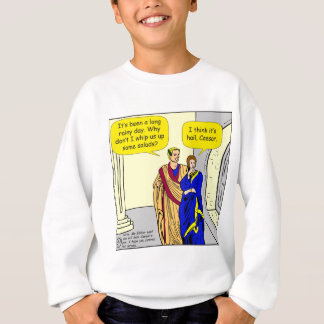 "902 Caesar ""I'll make a salad"" cartoon Sweatshirt"