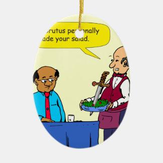 904 Chef Brutus made the salad cartoon Ceramic Ornament