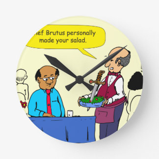 904 Chef Brutus made the salad cartoon Round Clock