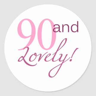 90 and Lovely Birthday Gifts Round Sticker