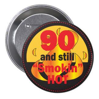 90 and Still Smokin Hot | 90th Birthday 7.5 Cm Round Badge