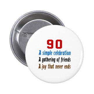 90 birthday designs 6 cm round badge