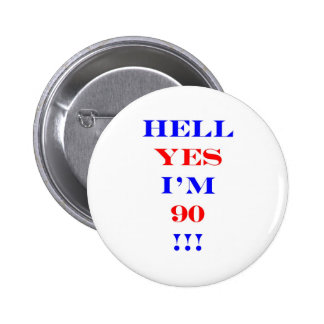 90 Hell yes 6 Cm Round Badge