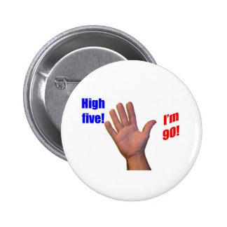 90 High Five 6 Cm Round Badge