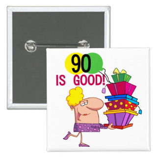 90 is Good Birthday Tshirts and Gifts 15 Cm Square Badge