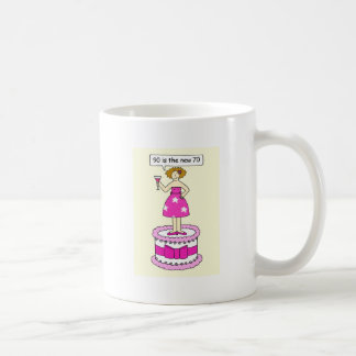 90 is the new 70 Female age Birthday humour. Basic White Mug