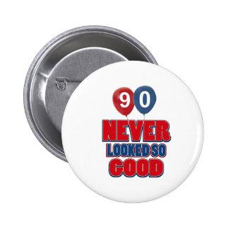 90 looks good 6 cm round badge