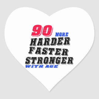 90 More Harder Faster Stronger With Age Heart Sticker