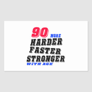90 More Harder Faster Stronger With Age Rectangular Sticker