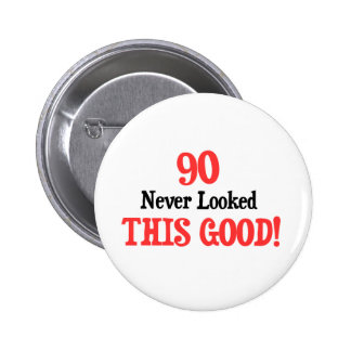 90 Never Looked This Good! 6 Cm Round Badge