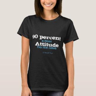 90 Percent Attitude - A MisterP Shirt