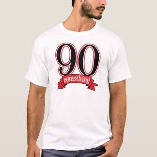 90 Something 90th Birthday T-Shirt