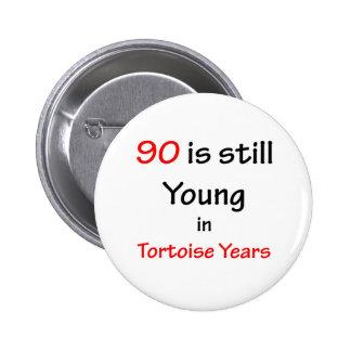 90 Tortoise Years 6 Cm Round Badge