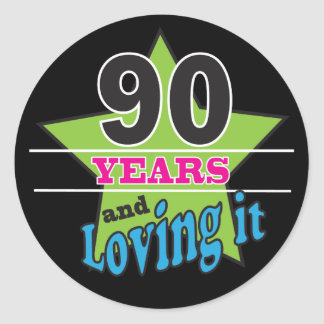 90 Years and Loving it | 90th Birthday Round Sticker
