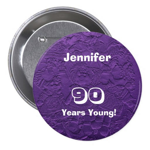 90 Years Young Purple Dolls Button Pin Birthday
