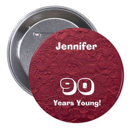 90 Years Young Red Dolls Pin Button Birthday Gift