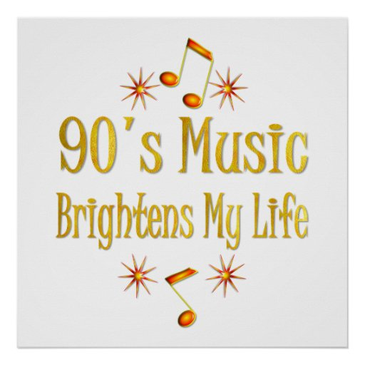 90s Music Brightens My Life Poster