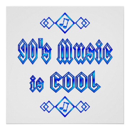 90's Music is Cool Print
