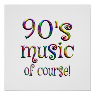 90s Music of Course Poster
