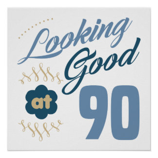90th Birthday Looking Good Poster