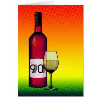 90th birthday or anniversary : wine bottle & glass card