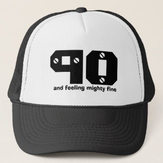 90th Birthday or ANY Year Feeling Fine Trucker Hat
