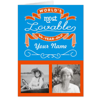 90th Birthday World's Most Lovable 90-Year-Old Card