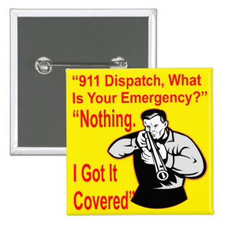 911 Dispatch What Is Your Emergency 15 Cm Square Badge
