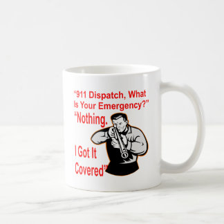 911 Dispatch What Is Your Emergency Coffee Mug