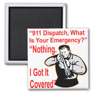 911 Dispatch What Is Your Emergency Square Magnet