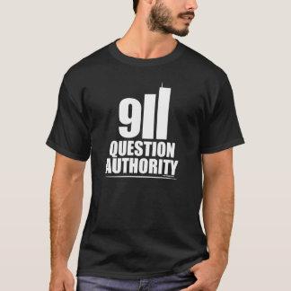 911 QUESTION AUTHORITY T-Shirt