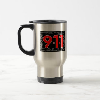 "911 ""Who Ya Gonna Call?"" Travel Mug"