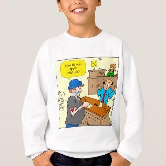 916 stick up at the bank cartoon sweatshirt