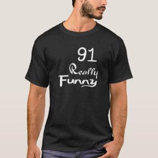 91 Really Funny Birthday Designs T-Shirt