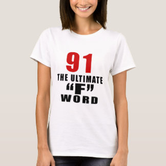 "91THE ULTIMATE ""F"" WORD T-Shirt"